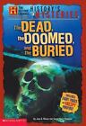 History Channel: History's Mysteries : The Dead, the Doomed, and the Buried by Jane B. Mason and Sarah Hines-Stephens (2004, Paperback)
