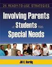 Involving Parents of Students with Special Needs: 25 Ready-to-Use Strategies by Jill C. Dardig (Paperback, 2016)