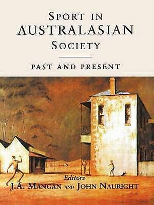 Sport in Australasian Society: Past and Present (Sport in the Global Society) b