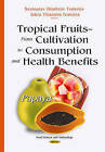 Tropical Fruits from Cultivation to Consumption and Health Benefits: Papaya by Nova Science Publishers Inc (Hardback, 2015)
