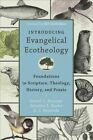 Introducing Evangelical Ecotheology: Foundations in Scripture, Theology, History, and Praxis by A J Swoboda, Daniel L Brunner, Jennifer L Butler (Paperback / softback, 2014)