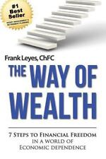 The Way of Wealth: 7 Steps To Financial Freedom In A World Of Economic Dependenc