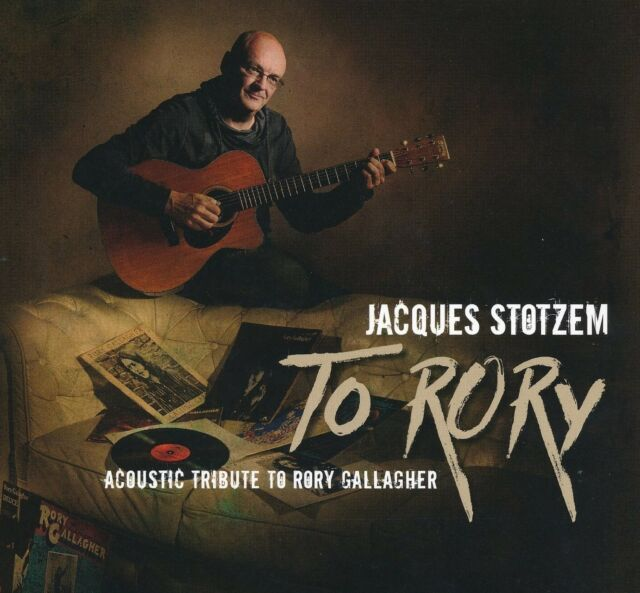JACQUES STOTZEM - TO RORY-ACOUSTIC TRIBUTE TO RORY GALLAGHER  CD NEW!