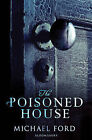 The Poisoned House by Michael Ford (Paperback, 2010)