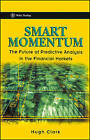 Smart Momentum: The Future of Predictive Analysis in the Financial Markets by Hugh Clark (Hardback, 2001)