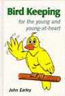 Bird Keeping: For the Young and Young-at-heart by John Earley (Hardback, 1998)