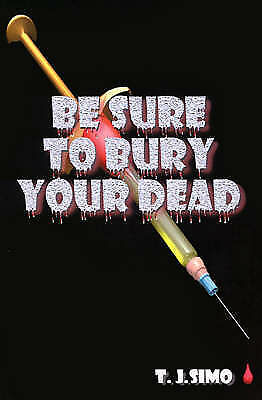 1 of 1 - NEW Be Sure To Bury Your Dead by Toni Simo
