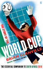 The Story of the World Cup: The Essential Companion to South Africa, 2010 by Brian Glanville (Paperback, 2010)