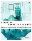 Learning OpenGL ES for iOS: A Hands-On Guide to Modern 3D Graphics Programming von Erik M. Buck (2012, Taschenbuch)