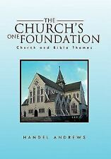 The Church's One Foundation : Church and Bible Themes by Handel Andrews...
