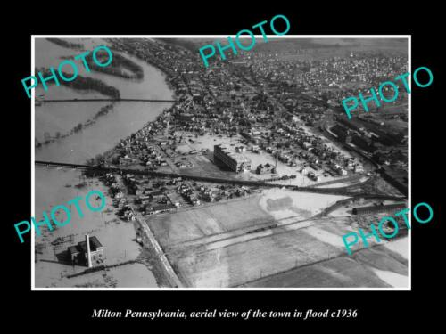 OLD 6 X 4 HISTORIC PHOTO OF MILTON PENNSYLVANIA, AERIAL VIEW OF TOWN FLOOD c1936
