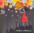 Taller Children 0602517974593 by Elizabeth & Catapult CD