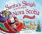 Santa's Sleigh Is on Its Way to Nova Scotia: A Christmas Adventure by Eric James (Hardback, 2016)