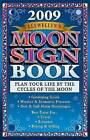 Llewellyn's 2009 Moon Sign Book: Plan Your Life by the Cycles of the Moon by Llewellyn Publications,U.S. (Paperback, 2008)