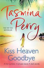 Kiss Heaven Goodbye by Tasmina Perry (Hardback, 2010)