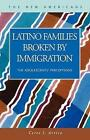 Latino Families Broken by Immigration The Adolesc.. 9781931202633 Hardcover