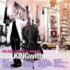 Walking with My Bass by Nilson Matta (CD, Sep-2005, Blue Toucan Music)