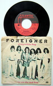 ONE-1979-039-S-45-R-P-M-RECORD-FOREIGNER-REV-ON-THE-RED-LINE-DIRTY-WHITE-BOY