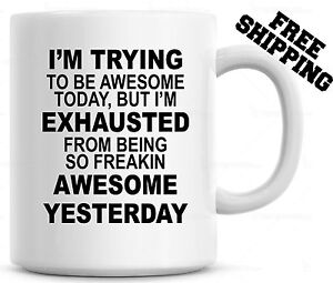 Im Trying To Be Awesome But Im Exhausted Funny Coffee Mug Cup Gift For Mom Ebay