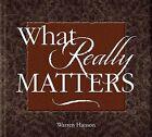 What Really Matters by Warren Hanson (Hardback, 2012)