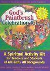 God's Paintbrush Celebration Kit by Sandy Eisenberg Sasso 9781580230506