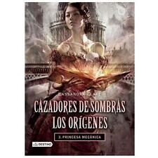 Cazadores de Sombras. Los Origenes 3. Princesa Mecanica by Cassandra Clare...