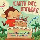 Earth Day, Birthday! by Maureen Wright (Hardback, 2012)