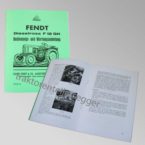 Fendt Betriebs und Wartungsanleitung Dieselross F 12 GH Traktor 500016