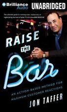 Raise the Bar : An Action-Based Method for Maximum Customer Reactions by Jon...