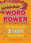 Amazing Word Power, Grade 3: 100 Words Every 3rd Grader Should Know by Patrick Daley, Jaime Lucero, Virginia Dooley (Spiral bound, 2008)