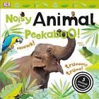 Noisy Animal Peekaboo! by DK Publishing, DK (Board book, 2015)