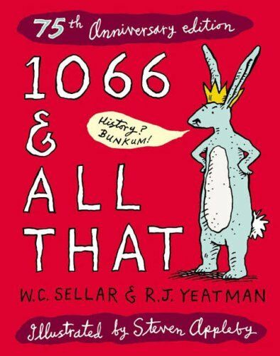 1 of 1 - 1066 And All That: The History Book to End All History Books (Methuen Humour) B