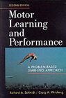 Motor Learning and Performance by Craig A. Wrisberg, Richard A. Schmidt (Hardback, 1999)