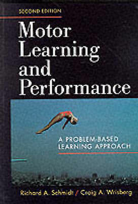 Motor Learning and Performance by Craig A. Wrisberg, Richard A. Schmidt...