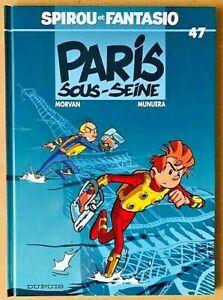 SPIROU-et-FANTASIO-T-47-PARIS-sous-SEINE-Morvan-Munuera-EO-2004-TTBE
