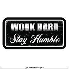 Work Hard Stay Humble Sticker Hard Hat Helmet Decal Label Labor Foreman Safety