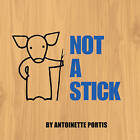 Not A Stick by Antoinette Portis (Paperback, 2009)
