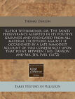 Kletoi Teteremenoi, Or, the Saints Perseverance Asserted in Its Positive Grounds and Vindicated from All Material Exceptions Against It Occasioned by a Late Immodest Account of Two Conferences Upon That Point, Between Tho. Danson and Mr. Jer. Ives. (1672) by Thomas Danson (Paperback / softback, 2010)