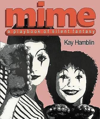 1 of 1 - Mime : A Playbook of Silent Fantasy by Kay Hamblin (Paperback, 1980)
