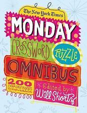 The New York Times Monday Crossword Puzzle Omnibus : 200 Solvable Puzzles...