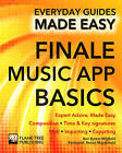 Finale Music App Basics: Expert Advice, Made Easy by Ben Byram-Wigfield, James Wallace (Paperback, 2015)