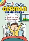 Color & Learn Easy German Phrases for Kids by Roz Fulcher (Paperback, 2016)
