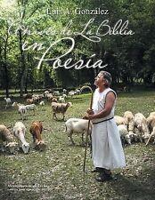 A Traves de la Biblia en Poesia by Luis A. Gonzalez (2014, Paperback)