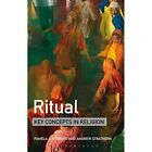 Ritual: Key Concepts in Religion by Dr Pamela J. Stewart, Professor Andrew Strathern (Paperback, 2014)