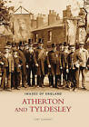 Atherton and Tyldesley by Tony Ashcroft (Paperback, 2003)