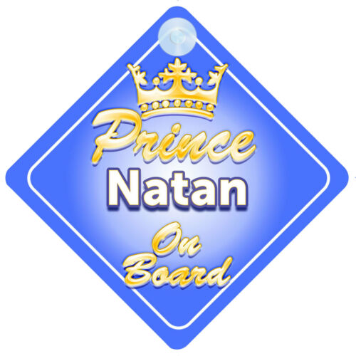Crown Prince Natan On Board Personalised Baby Boy Car Sign