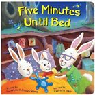 Five Minutes Until Bed by Deprisco Dorthea Wang 9781449422448 Hardback 2012
