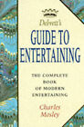 Debrett's Guide to Entertaining: The Complete Guide of Modern Entertaining by Charles Mosley (Paperback, 1994)