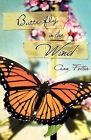 Butterfly in the Wind by Ann Fetter (Paperback / softback, 2010)