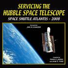 Servicing the Hubble Space Telescope: Shuttle Atlantis: 2008 by Dennis R. Jenkins, Jorge R. Frank (Paperback, 2009)